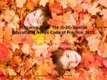 indicative draft the 0 25 special educational needs code of practice 2013