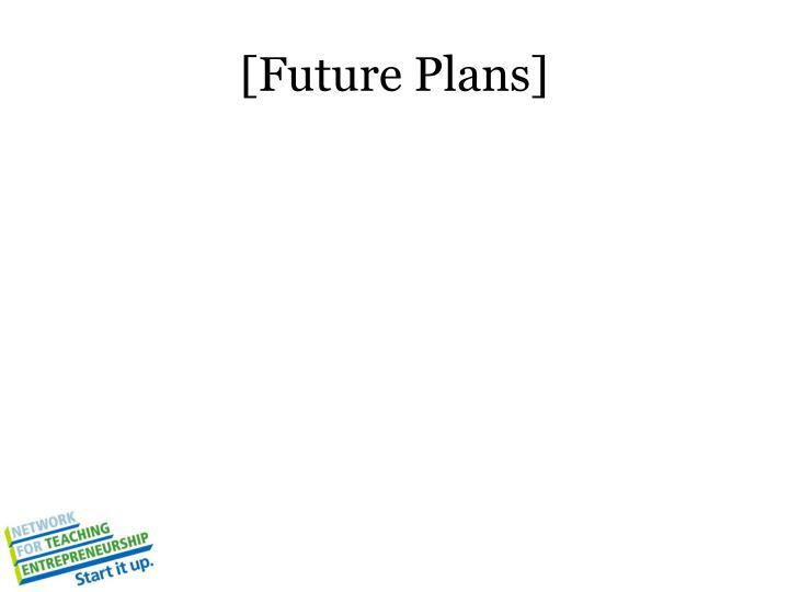 [Future Plans]