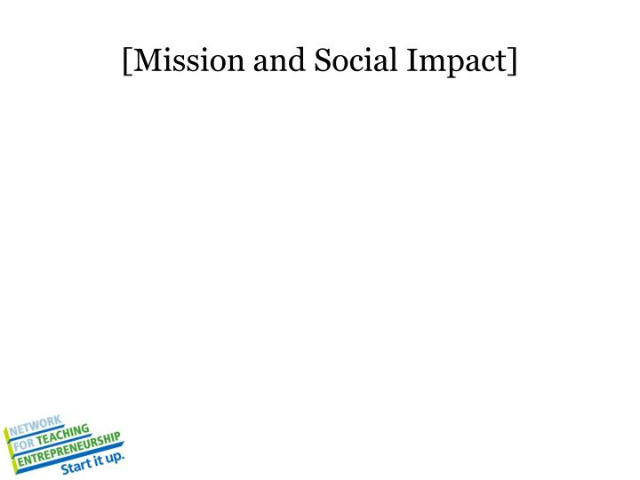 [Mission and Social Impact]