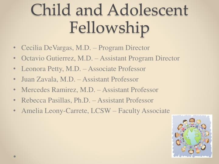 Child and Adolescent Fellowship