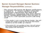 banner account manager banner business manager responsibilities continued