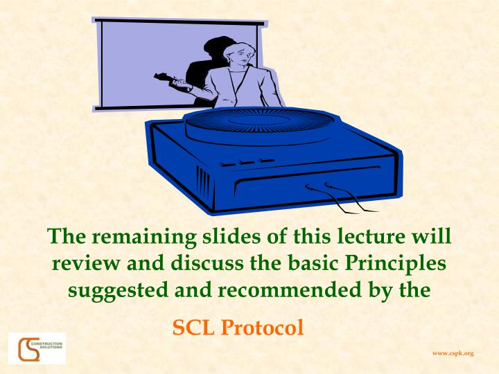 The remaining slides of this lecture will review and discuss the basic Principles suggested and recommended by the