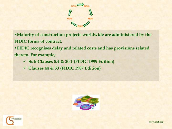 Majority of construction projects worldwide are administered by the FIDIC forms of contract.