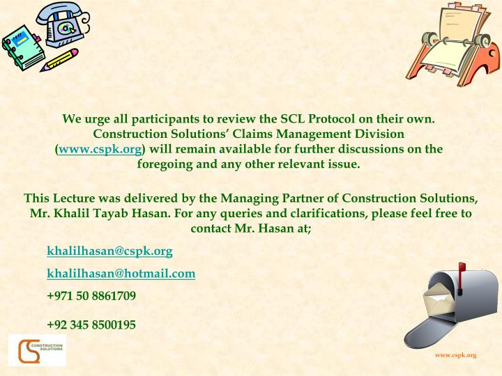 We urge all participants to review the SCL Protocol on their own. Construction Solutions' Claims Management Division (