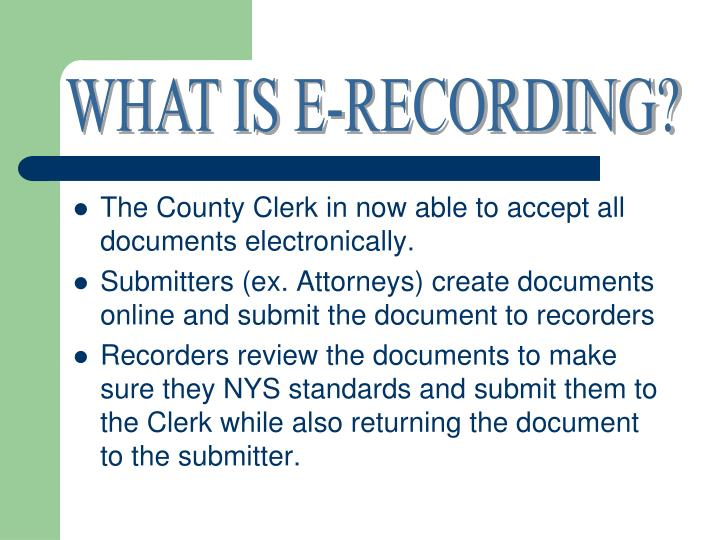 WHAT IS E-RECORDING?