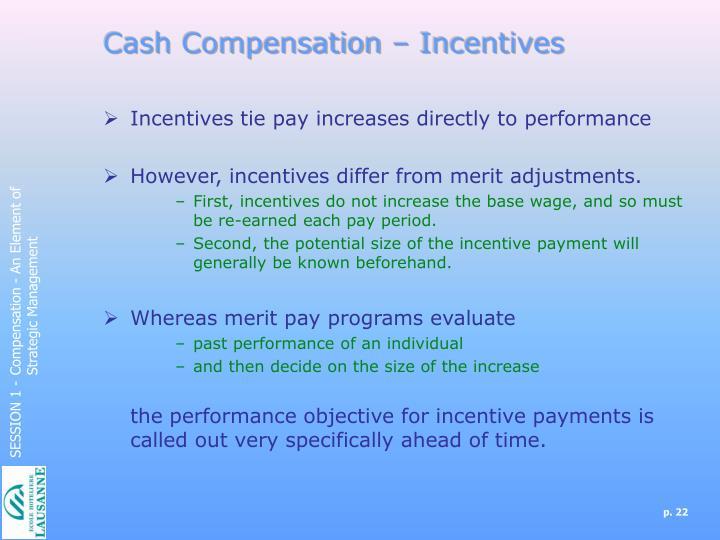 Cash Compensation – Incentives