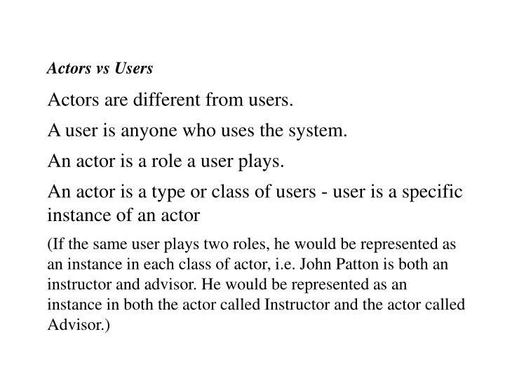 Actors vs Users