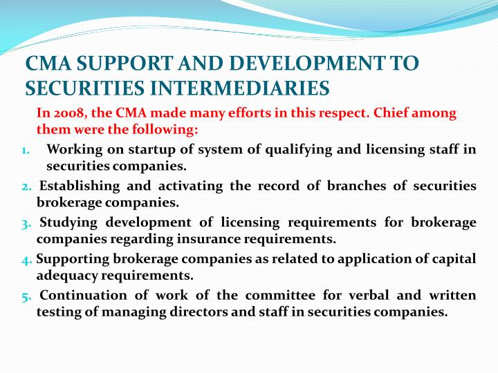 CMA SUPPORT AND DEVELOPMENT TO SECURITIES INTERMEDIARIES