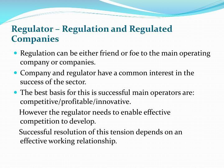 Regulator – Regulation and Regulated Companies