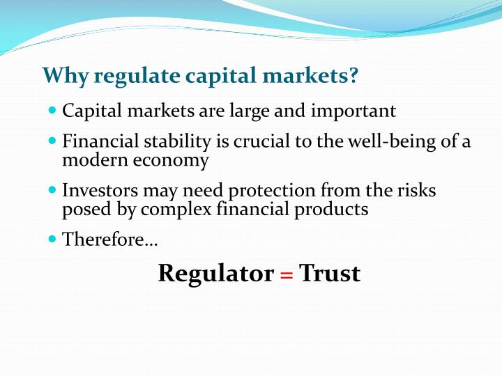Why regulate capital markets?