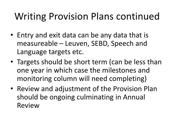 Writing Provision Plans continued