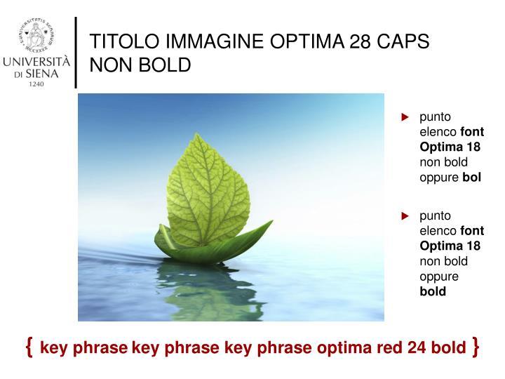 TITOLO IMMAGINE OPTIMA 28 CAPS NON BOLD