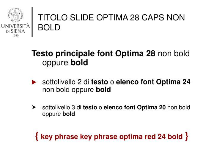 TITOLO SLIDE OPTIMA 28 CAPS NON BOLD