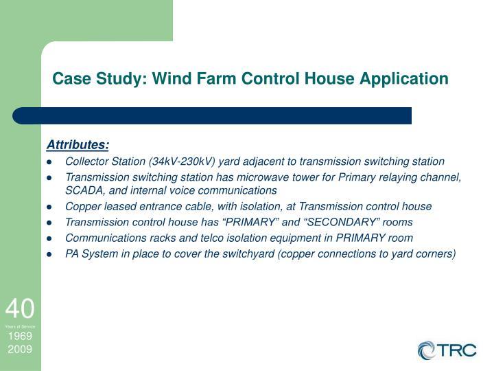 Case Study: Wind Farm Control House Application