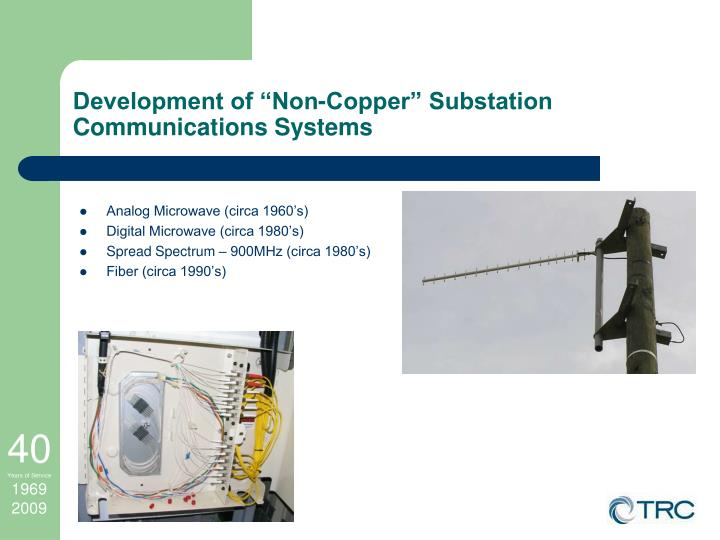 """Development of """"Non-Copper"""" Substation Communications Systems"""