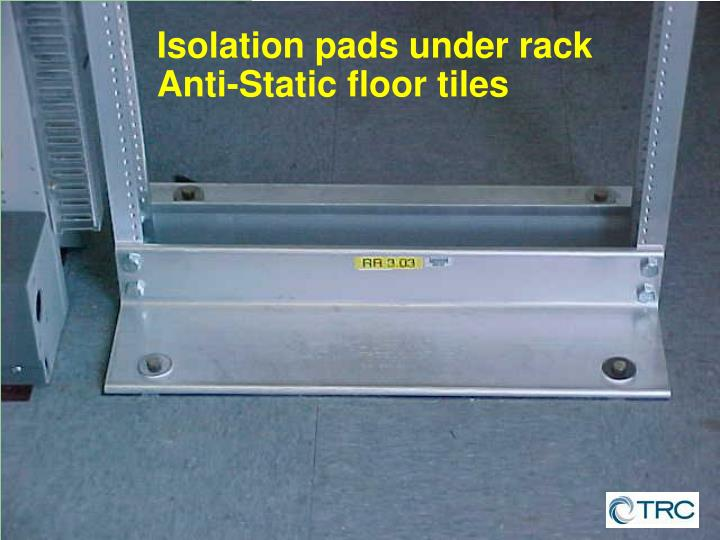 Isolation pads under rack