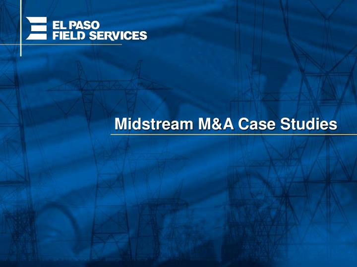 Midstream M&A Case Studies