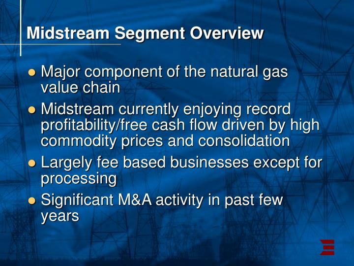 Midstream Segment Overview