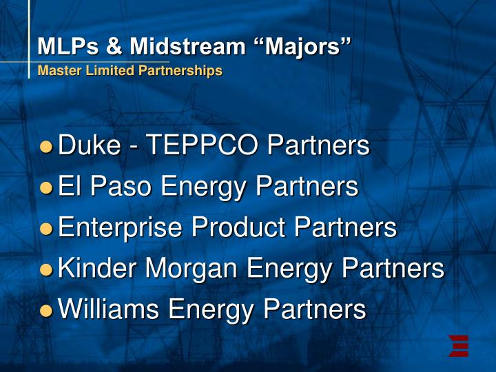 "MLPs & Midstream ""Majors"""