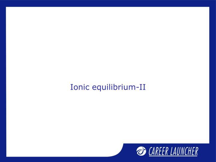 Ionic equilibrium-II
