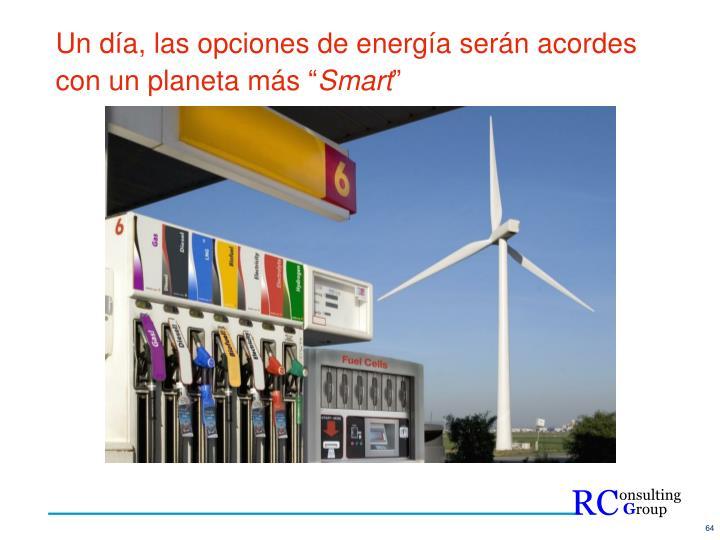 """Un día, las opciones de energía serán acordes con un planeta más """""""