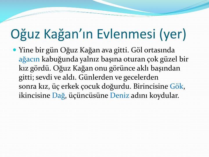Ouz Kaann Evlenmesi (yer)