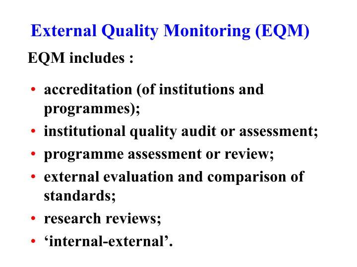 External Quality Monitoring (EQM)
