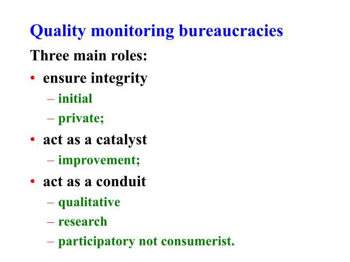 Quality monitoring bureaucracies