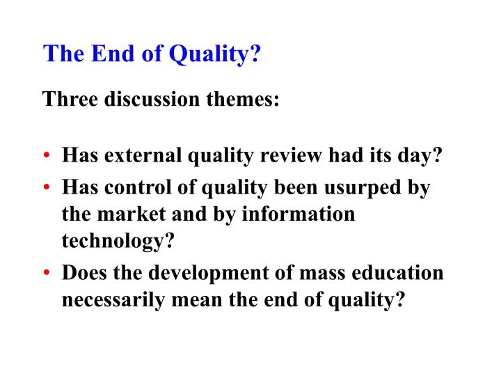 The End of Quality?