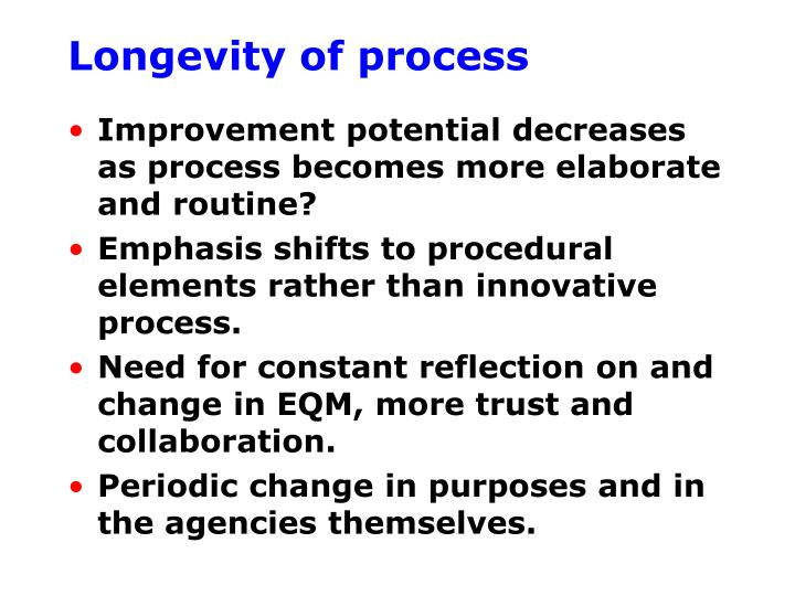 Longevity of process