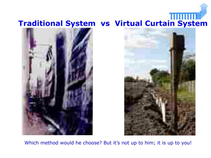 Traditional System  vs  Virtual Curtain System