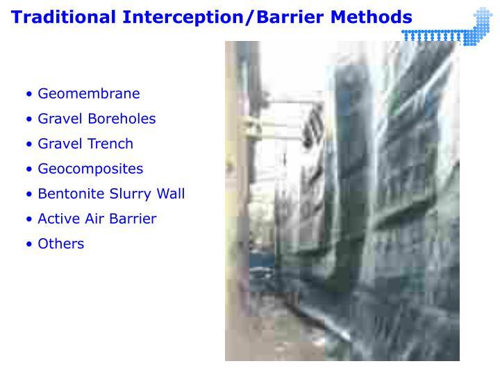 Traditional Interception/Barrier Methods