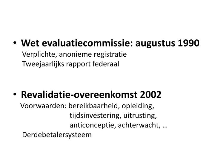 Wet evaluatiecommissie: augustus 1990
