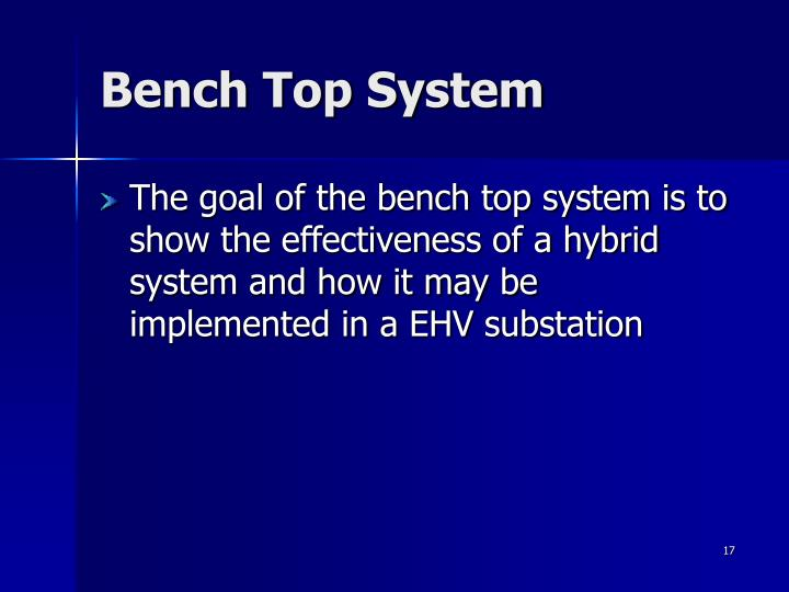 Bench Top System