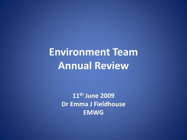 environment team annual review