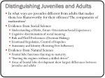 distinguishing juveniles and adults