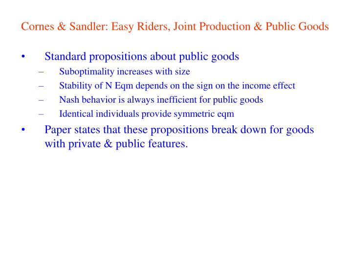 Cornes & Sandler: Easy Riders, Joint Production & Public Goods