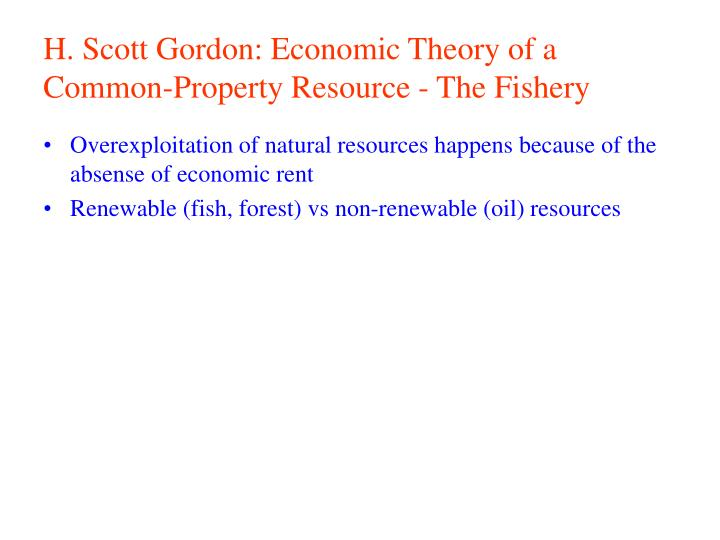 H. Scott Gordon: Economic Theory of a Common-Property Resource - The Fishery