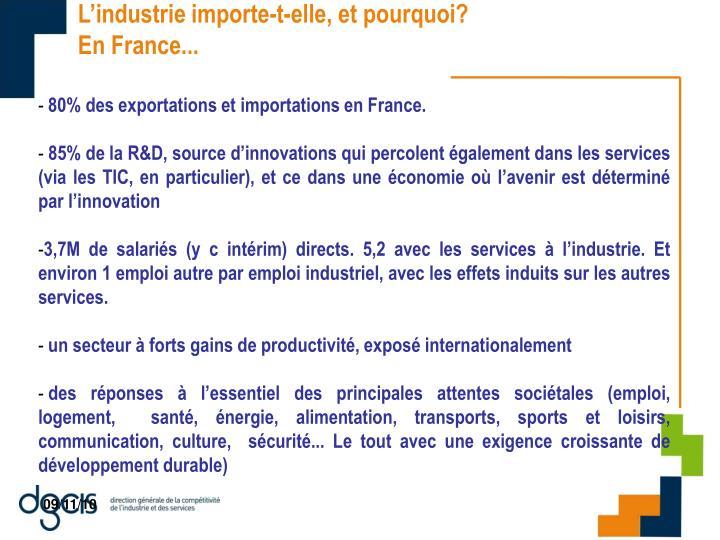L'industrie importe-t-elle, et pourquoi? En France...