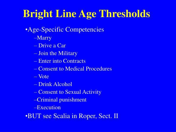 Bright Line Age Thresholds