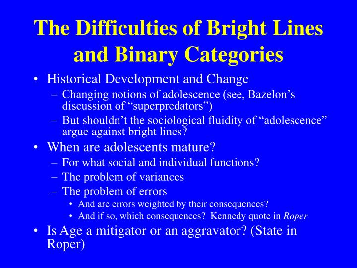 The Difficulties of Bright Lines and Binary Categories