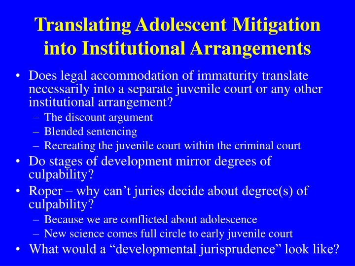 Translating Adolescent Mitigation into Institutional Arrangements