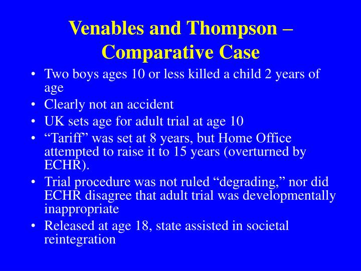 Venables and Thompson – Comparative Case