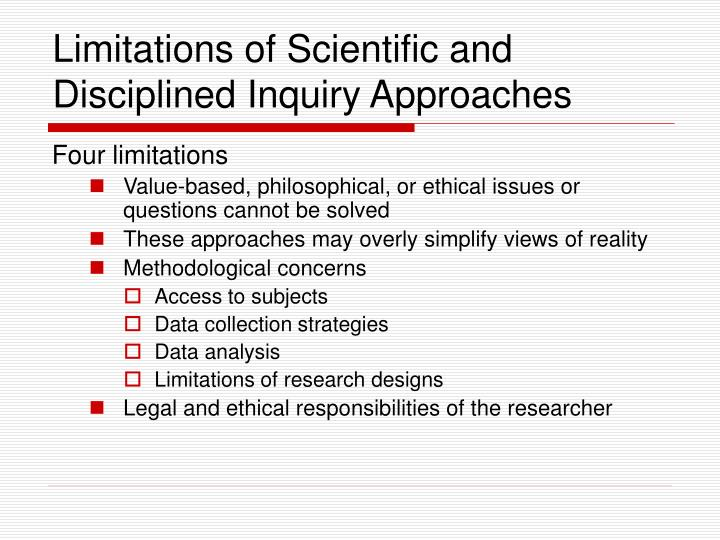 Limitations of Scientific and Disciplined Inquiry Approaches