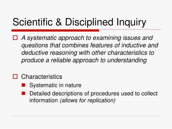 Scientific & Disciplined Inquiry