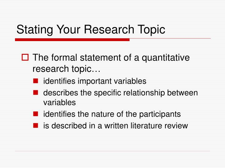 Stating Your Research Topic