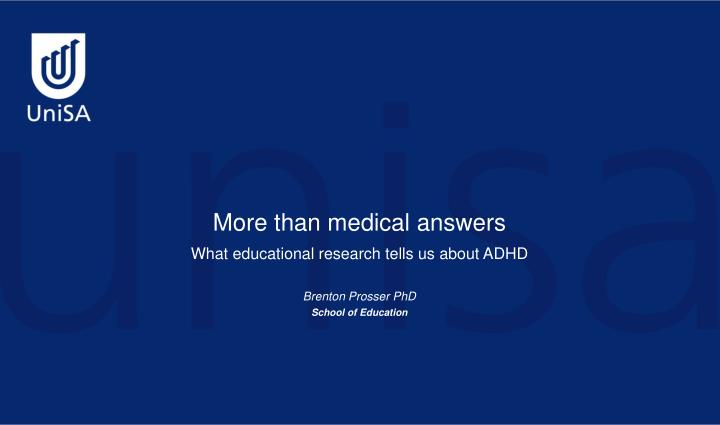 what educational research tells us about adhd brenton prosser phd school of education