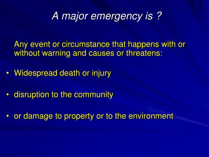 A major emergency is ?