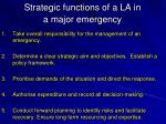 strategic functions of a la in a major emergency