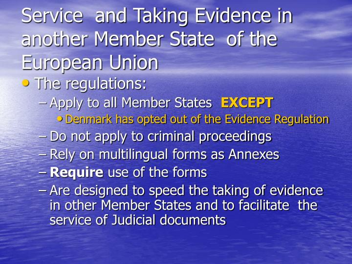 Service  and Taking Evidence in another Member State  of the European Union